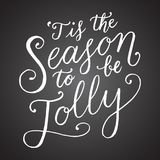 Tis The Season To Be Jolly Chalkboard Hand Lettering Stock Photos
