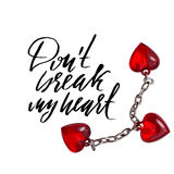 Hand lettered inspirational quote. Don`t break my heart. Hand brushed ink lettering.. Modern brush calligraphy. Vector illustration Stock Photo
