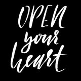 Hand lettered inspirational quote. Open your heart. Hand brushed ink lettering. Modern brush calligraphy. Vector Stock Photography