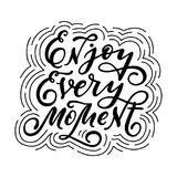 Enjoy every moment. Hand-lettered inspirational quote print Royalty Free Stock Photography