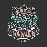 Keep moving forward. Hand-lettered inspirational quote print Stock Photos