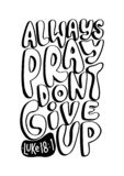 Hand Lettered Always Pray Don't Give Up. Bible Lettering of Luke