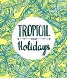 Hand lettered typographic design on a background of palm tree leaves. Tropical holidays card. Vector illustration Stock Photography