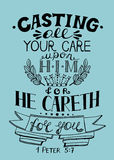Hand lettering All your care cast on Him, for He cares for you. Royalty Free Stock Photo