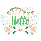 Hand lettering banner Hello on sunny hand drawn doodle floral background. Template for your design. Vector illustration for card. Royalty Free Stock Photos