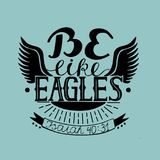 Hand lettering Be like eagles with wings Royalty Free Stock Images