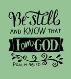 Hand lettering Be still and know that I am God. Psalm. Hand lettering Be still and know that I am God. Biblical background. Christian poster. Quote. Graphics Royalty Free Stock Photo