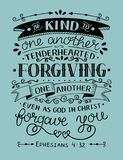 Hand lettering with bible verse Be kind to one another, tenderhearted, forgiving even as God in Christ forgave you. Hand lettering Be kind to one another Stock Illustration