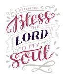 Hand lettering with bible verse Bless the Lord, o my soul. Psalm. Hand lettering Bless the Lord, o my soul. Psalm. Biblical background. Christian poster. New stock illustration