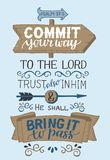 Hand lettering with bible verse Commit your way to the Lord, trust also in Him and He shall bring it to pass. Psalm. Hand lettering Commit your way to the Lord royalty free illustration