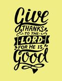 Hand lettering with bible verse Give thanks to the Lord, for He is good. Psalm. Hand lettering Give thanks to the Lord, for He is good . Biblical background Stock Photos