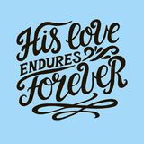 Hand lettering with bible verse His love endures foreveron blue background. Psalm. Hand lettering His love endures forever. Biblical background. Christian poster Stock Photo