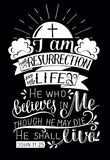 Hand lettering with bible verse I am the resurrection and life on black background. Hand lettering I am the resurrection and life. Biblical background. New Royalty Free Stock Image