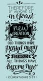 Hand lettering with bible verse If anyone is in Christ, he is new creation, old things have passed away. Hand lettering If anyone is in Christ, he is new Royalty Free Stock Photography