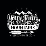 Hand lettering with bible verse Your faith can move mountains on black background. vector illustration