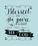 Hand lettering Blessed are the pure in heart, for they will see God. Matthew. Biblical background. Christian poster. Scripture Card. Graphics. The Beatitudes Royalty Free Stock Images