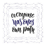 Hand lettering calligraphy. Inspirational nd motivational phrase.  Stock Photography