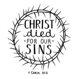 Hand lettering Christ died for our sins, made inside of the crown of thorns. Easter. Biblical background. New Testament. Christian verse Royalty Free Stock Image
