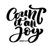 Hand lettering Count it all Joy, James 1:2. Biblical background. Text from the Bible Old Testament. Christian verse. Vector illustration isolated on white Stock Photography