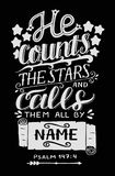 Hand lettering with bible verse He counts the stars and calls them all by name on black background. Psalm. Hand lettering He counts the stars and calls them all Royalty Free Stock Photos