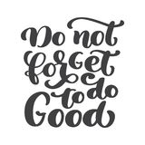 Hand lettering Do not forget to do Good. Biblical background. New Testament. Christian verse, Vector illustration Stock Photo