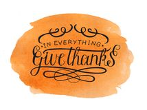 Hand lettering In everything give thanks on watercolor background. Hand lettering In everything give thanks. Biblical background. Christian poster. Card stock images