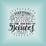 Hand lettering Everything is possible for him who believes. Christian poster. New Testament. Modern calligraphy. Quote Stock Image