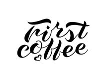 Hand lettering First coffee. Handwritten brush lettering First coffee. Isolated vector illustration text a white background. Lettering design for print, posters Stock Photo
