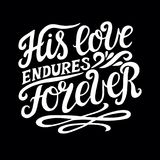 Hand lettering with bible verse His love endures forever on black background. Psalm. Hand lettering His love endures forever. Biblical background. Christian Stock Images