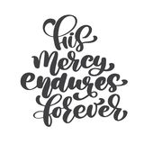 Hand lettering His mercy endures forever. Biblical background. New Testament. Christian verse, Vector illustration Stock Photos