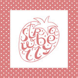 Hand lettering inscription with Strawberries Stock Photography