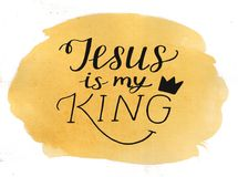 Hand lettering Jesus is my King on watercolor background. Hand lettering Jesus is my King with crown. Biblical background. Christian poster. New Testament Royalty Free Stock Images