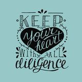 Hand lettering Keep your heart with all diligence Stock Photos