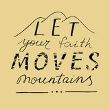 Hand lettering Let your faith moves mountains. Stock Photos