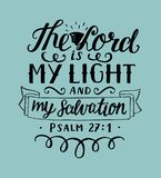 Hand lettering The Lord is my light and my salvation with sun. Hand lettering The Lord is my light and my salvation. Biblical background. Christian poster.Modern Royalty Free Stock Photography
