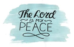 Hand lettering The Lord is my peace, made on watercolor background. Hand lettering The Lord is my peace. Biblical background. Christian poster. Vintage royalty free stock photos