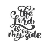 Hand lettering The Lord is on my side. Biblical background. New Testament. Christian verse, Vector illustration isolated Stock Photos