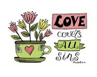 Hand lettering Love covers all sins, is made near. The flower pot. Biblical background. Christian poster. Card. Scripture. Scrap booking. Graphics Royalty Free Stock Image