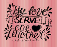 Hand lettering By love serve one another. Biblical background. Christian poster. New Testament Stock Photo