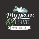 Hand lettering My peace I give to you with pigeon Royalty Free Stock Photos