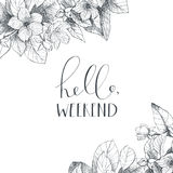 Hand lettering phrase on floral back. Vector hand lettering phrase Hello, weekend. Detailed flowers backdrop. Isolated, vintage style Stock Image