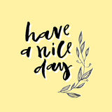 Hand lettering phrase Have a nice day. Vector hand lettering phrase Have a nice day with yellow background. Modern lettering Royalty Free Stock Image