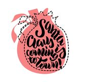 Hand lettering `Santa Claus is coming to town` Stock Images
