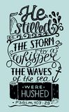Hand lettering He stilled the storm to a whisper. Bible verse. Christian poster. New Testament. Modern calligraphy Royalty Free Stock Photos