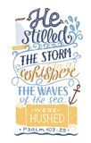 Hand lettering He stilled the storm to a whisper. Psalm. Hand lettering He stilled the storm to a whisper. Bible verse. Christian poster. New Testament. Modern Royalty Free Stock Images