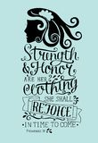 Hand lettering Strength and honor are her clothing, she shall rejoice in time to come with woman s face. Proverbs. Hand lettering Strength and honor are her Royalty Free Stock Photos