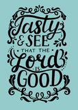 Hand lettering Tasty and see that the Lord is good. Stock Images