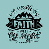 Hand lettering We walk by faith, not by sight Stock Photo