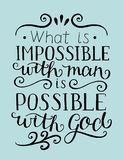Hand lettering What is impossible with man, is possible with God. Christian poster. New Testament. Modern calligraphy. Quote. Bible verse. Scripture. Card Stock Image
