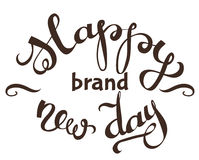 Hand lettering  words Happy Brand New Day Royalty Free Stock Image